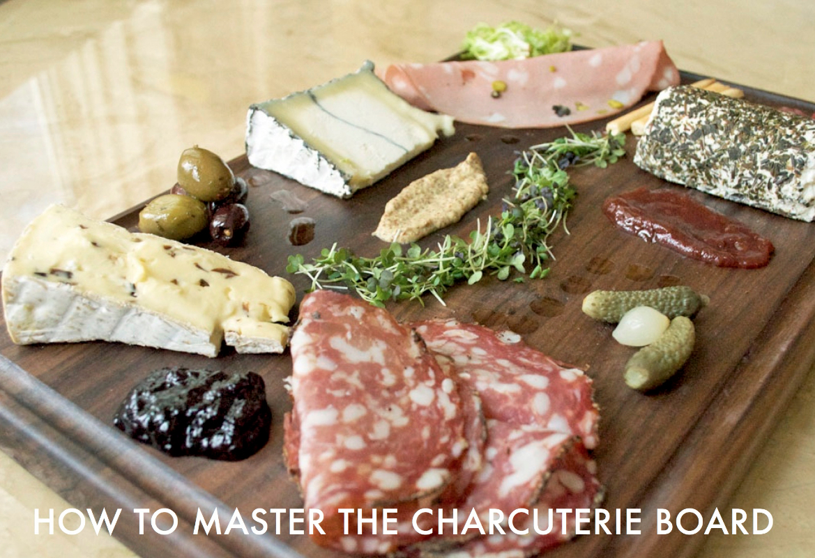How To Master the Charcuterie Board