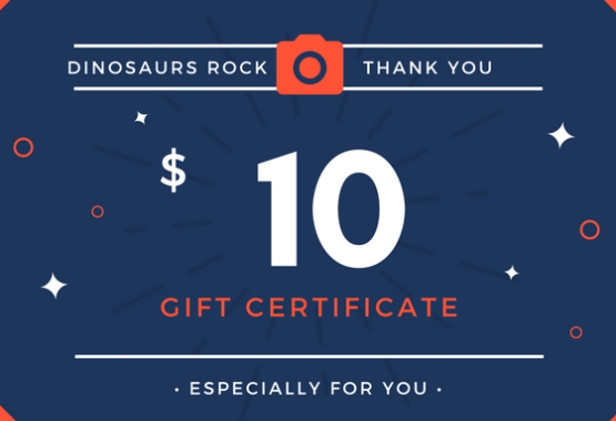 $10 Gift Certificate from DINOSAURS ROCK®