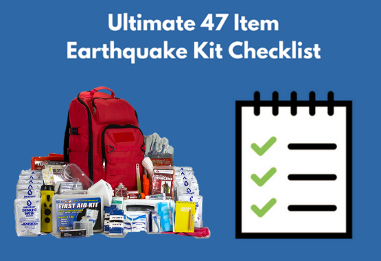 Ultimate 47 Item Earthquake Kit Checklish