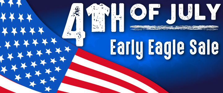 4th of July Early Bird Sale