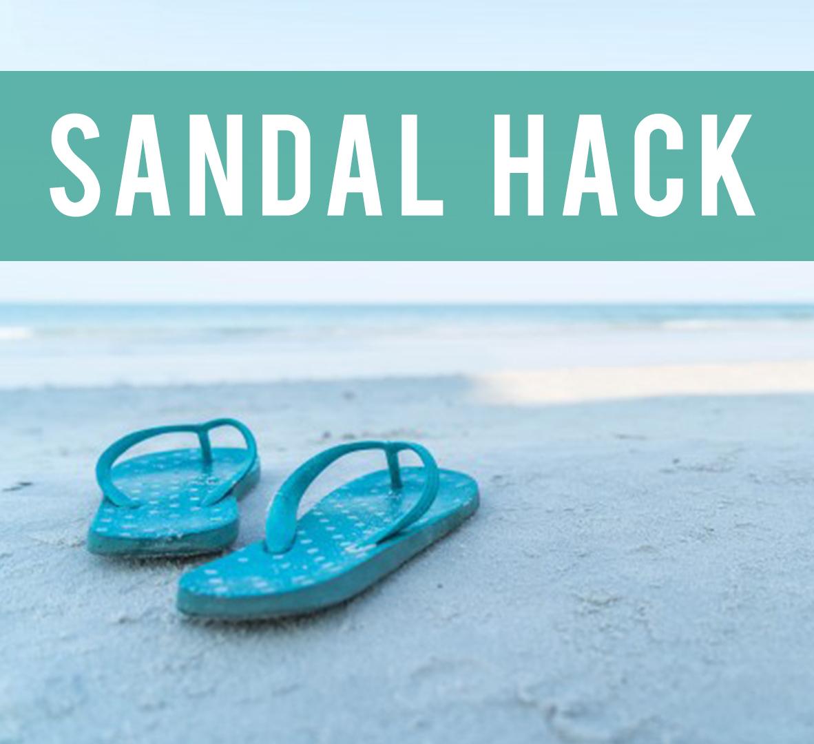 Sandal Hack
