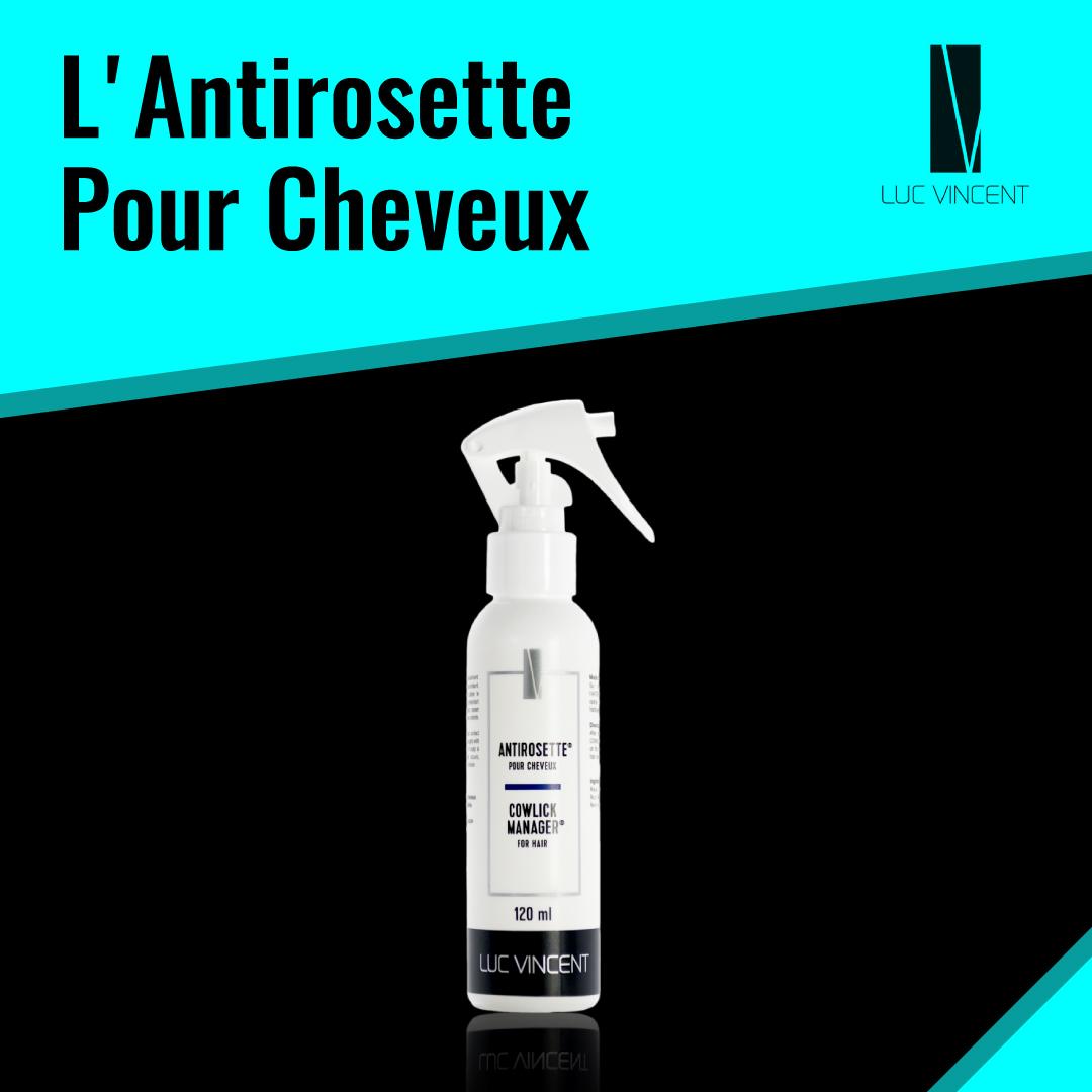 L'antirosette pour cheveux Luc Vincent