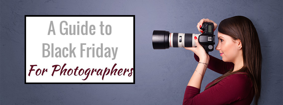 a guide to black friday for photographers