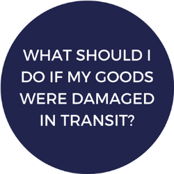 What should I do if my goods were damaged in transit?