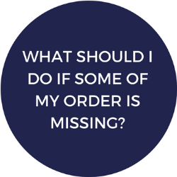 What should I do if some of my order is missing?