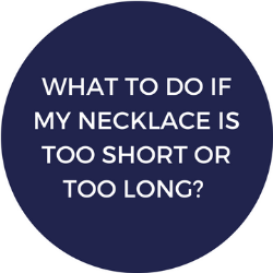 What do I do if my necklace is too short or too long?