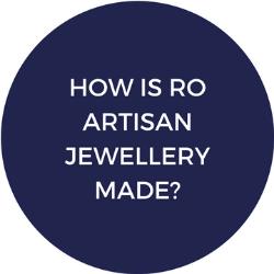 How is RO artisan jewellery made?