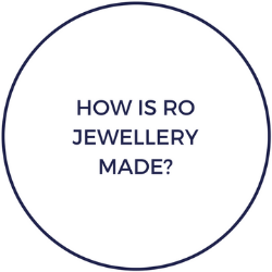 How is RO jewellery made?