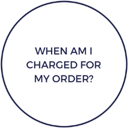 When am I charged for my order?