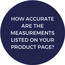 How accurate are the measurements listed on your product page?