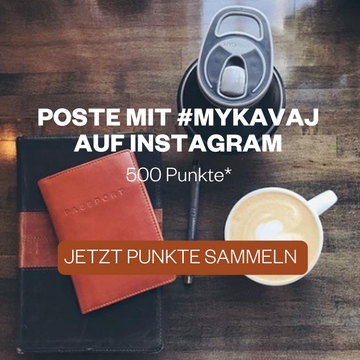 Poste mit #mykavaj auf Instagram und sammle 500 Punkte
