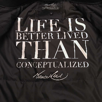 Life is better lived than conceptualized. Bruce Lee Quote Inside Lining Of Bomber Jacket