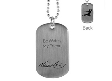 Be Water, My Friend Dog Tags From The Bruce Lee Family Company Store