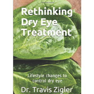 Rethinking Dry Eye Treatment: Lifestyle Changes to Control Dry Eye eBook (PDF) by Dr. travis Zigler