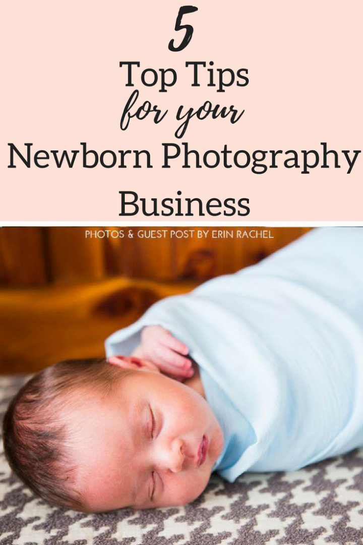5 Tips to Grow Your Newborn photography business