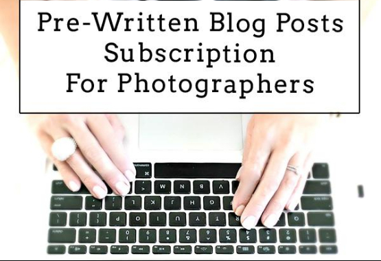 Pre-written blog post subscription for photographers