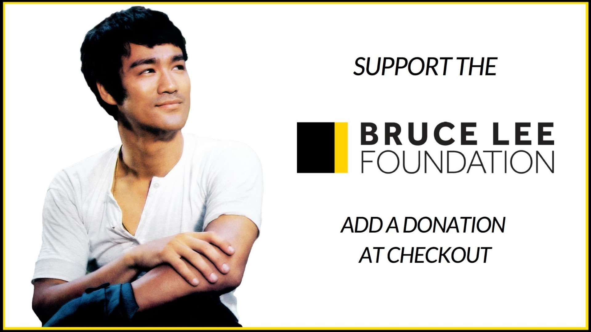 Bruce Lee Foundation Add A Donation At Checkout