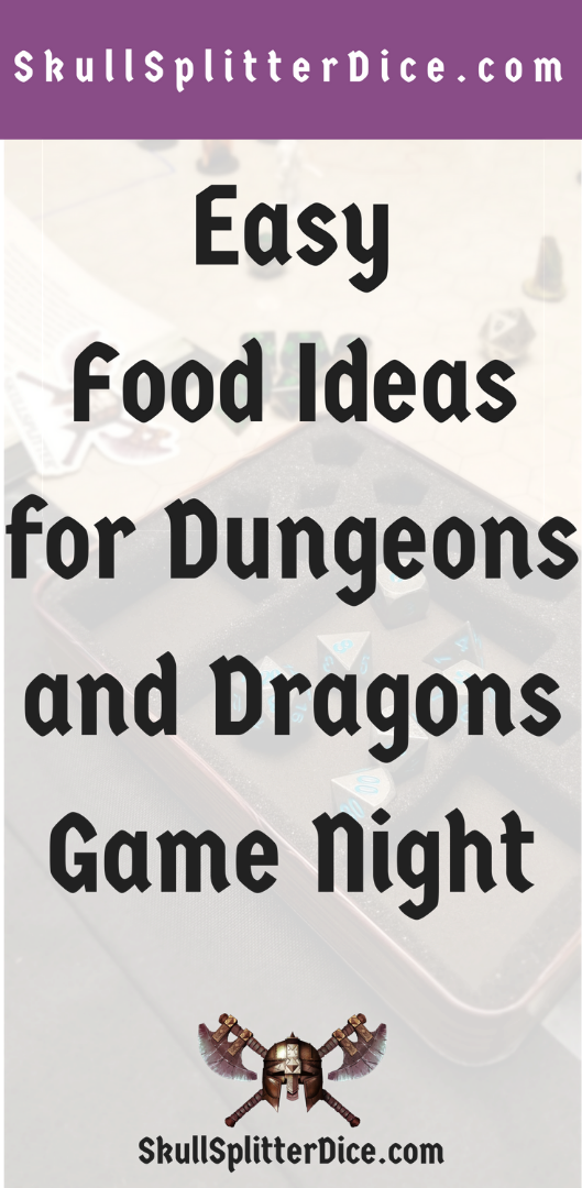DND & Tabletop Game Night Snack and Food Ideas