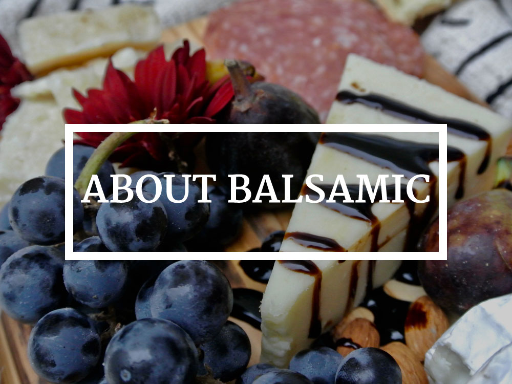 About Balsamic Vinegar