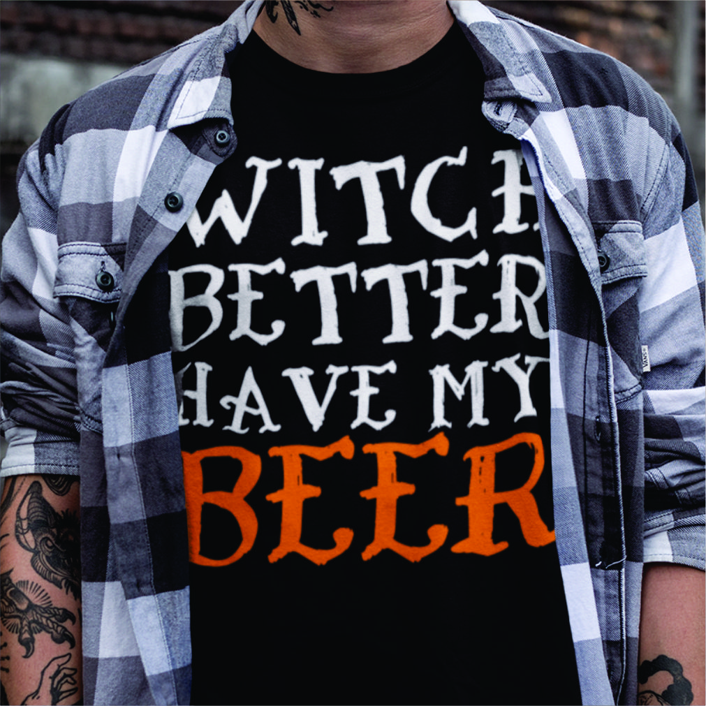 Witch Better Have My Beer