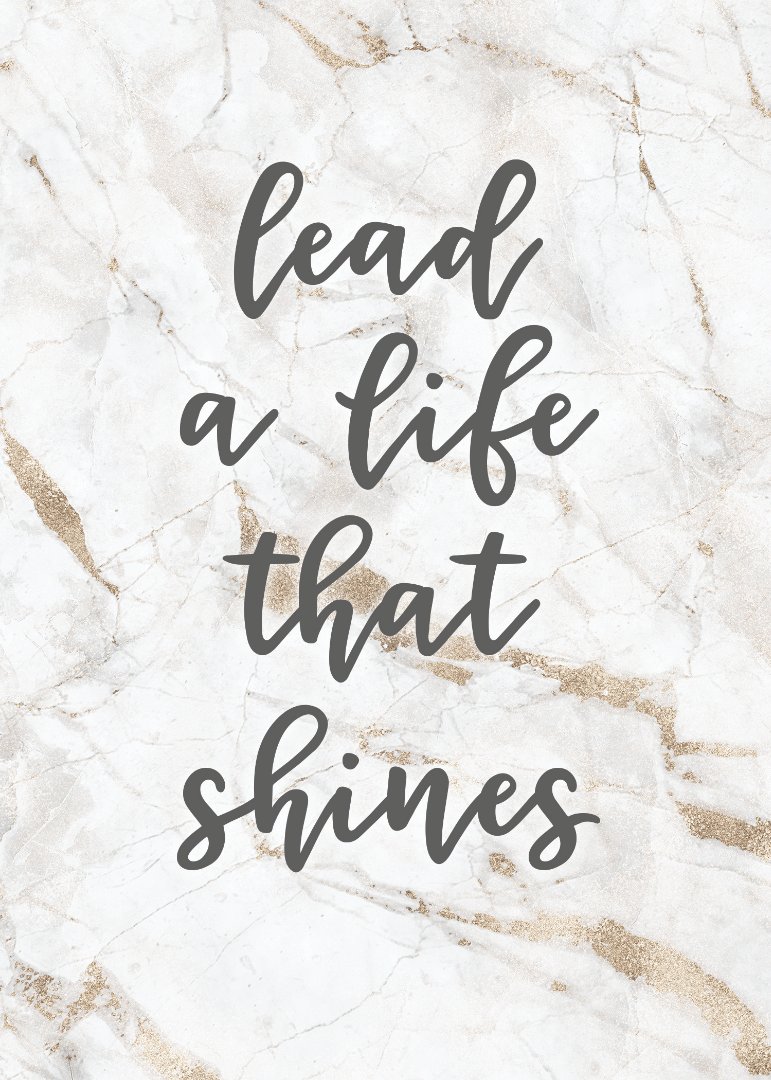Lead a Life That Shines