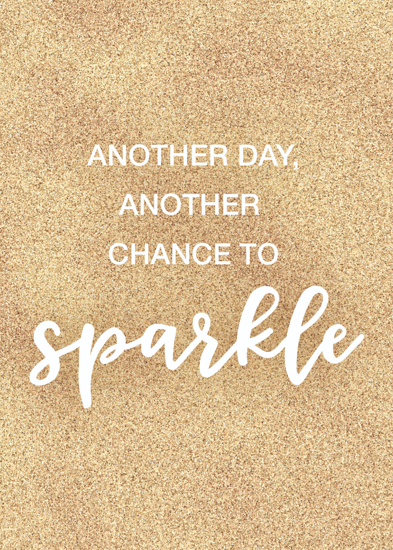 Another Day Another Chance to Sparkle