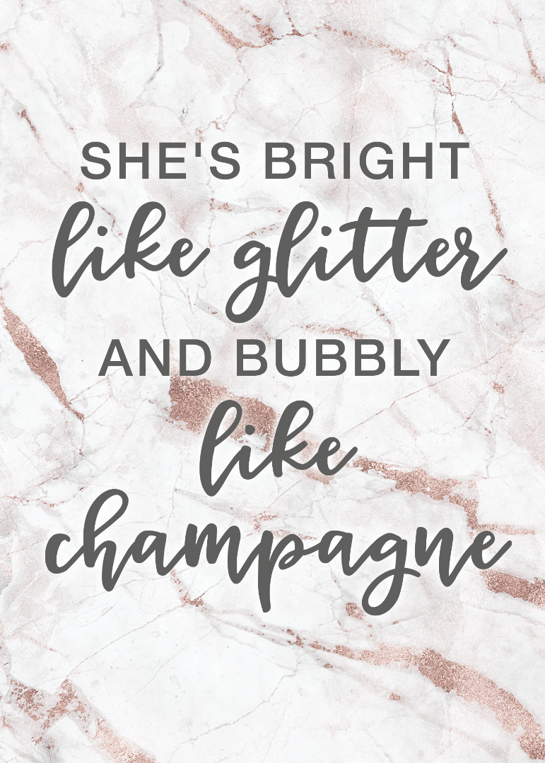 She's Bright Like Glitter and Bubbly Like Champagne