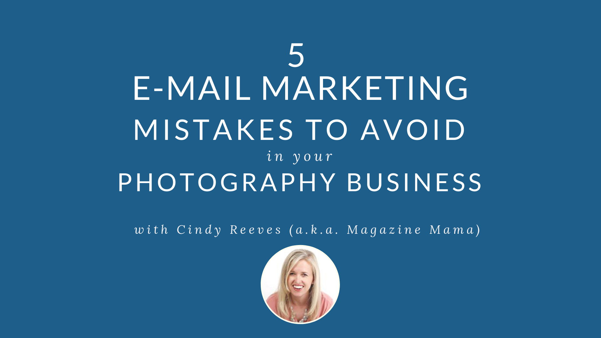 5 EMAIL MARKETING MISTAKES PHOTOGRAPHERS MAKE