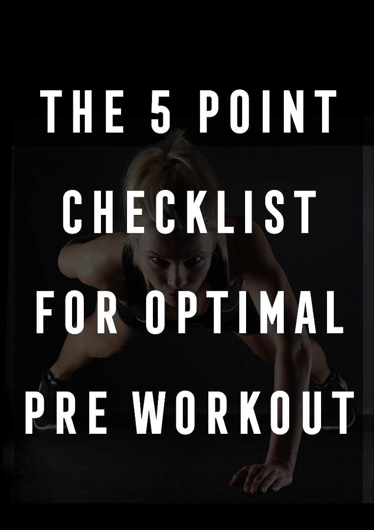 The 5 Point Checklist for Optimal Pre Workout