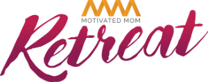 Motivated Moms Retreat